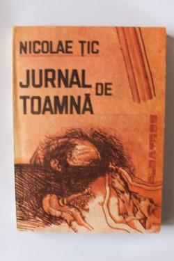Nicolae Tic - Jurnal de toamna