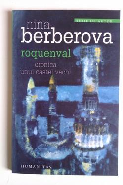 Nina Berberova - Roquenval. Cronica unui castel vechi