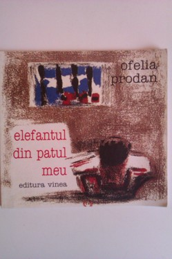 Ofelia Prodan - Elefantul din patul meu