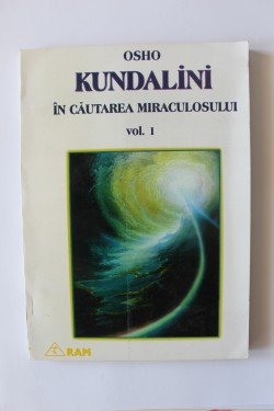 Osho - Kundalini. In cautarea miraculosului (vol. I)