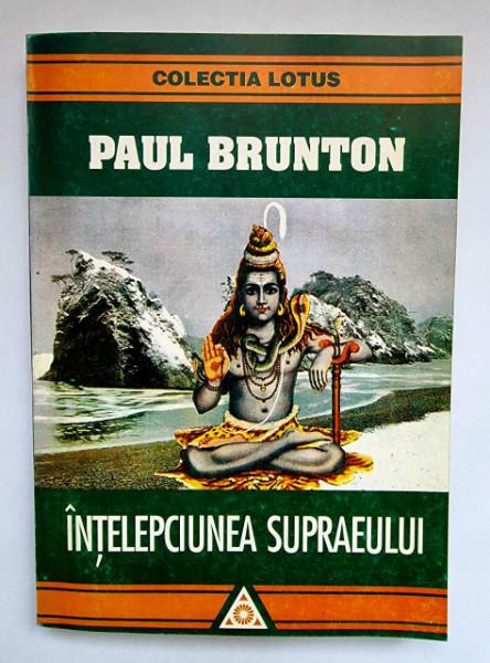 Paul Brunton - Intelepciunea supraeului