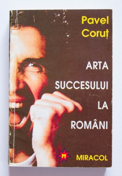 Pavel Corut - Arta succesului la romani