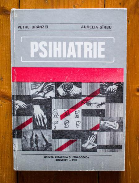 Petre Branzei, Aurelia Sirbu - Psihiatrie (editie hardcover)