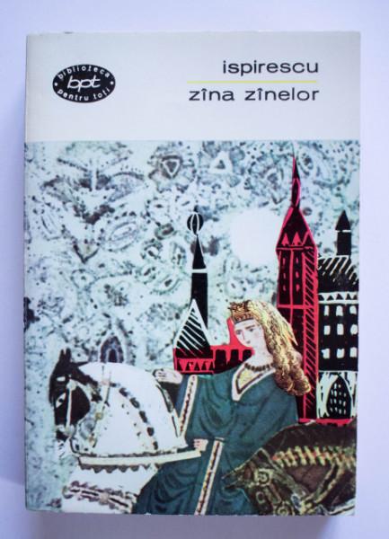 Petre Ispirescu - Zana zanelor (Basme, legende, snoave)