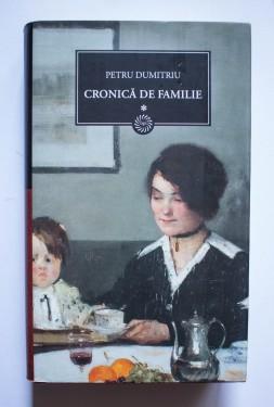 Petru Dumitriu - Cronica de familie (vol. I, editie hardcover)