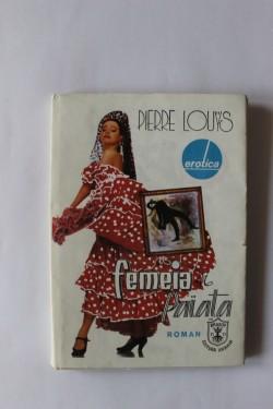 Pierre Louys - Femeia si paiata (editie hardcover)