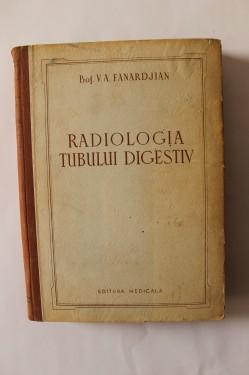 Prof. V. A. Fanardjian - Radiologia tubului digestiv (editie hardcover)