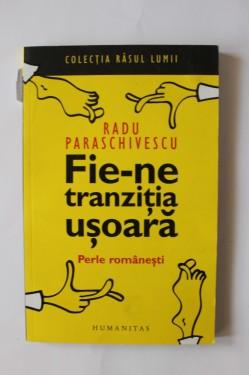 Radu Paraschivescu - Fie-ne tranzitia usoara
