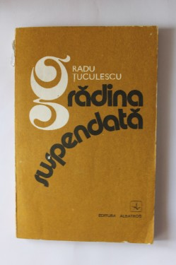 Radu Tuculescu - Gradina suspendata