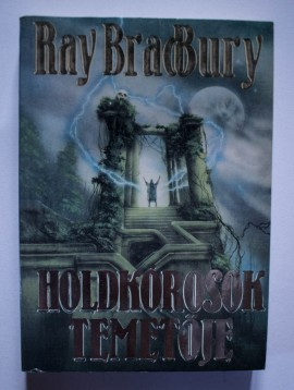 Ray Bradbury - Holdkorosok temetoje