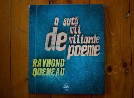 Raymond Queneau - O suta de mii de miliarde de poeme (editie hardcover)