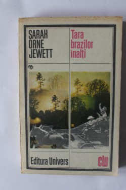 Sarah Orne Jewett - Tara brazilor inalti