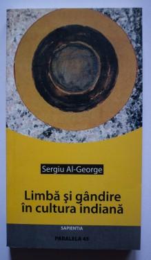 Sergiu Al-George - Limba si gandire in cultura indiana. Introducere in semiologia indiana