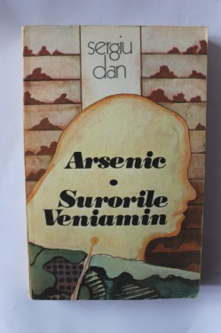 Sergiu Dan - Arsenic. Surorile Veniamin