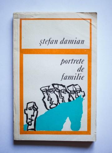 Stefan Damian - Portrete de familie (cu autograf)