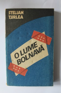 Stelian Turlea - O lume bolnava