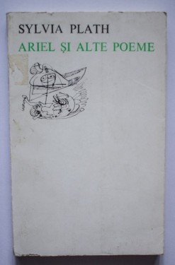 Sylvia Plath - Ariel si alte poeme (editie bilingva, romano-engleza)