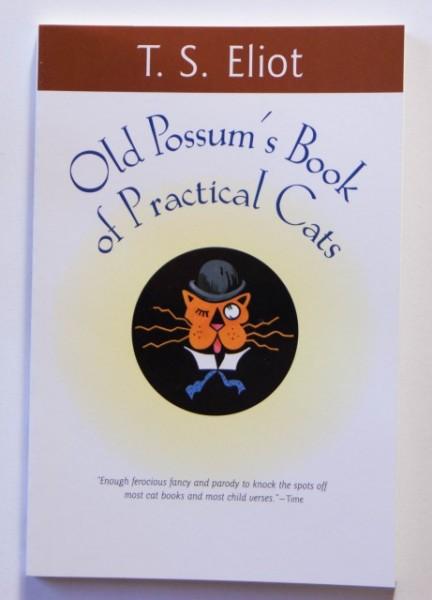 T. S. Eliot - Old Possum`s Book of Practical Cats (editie in limba engleza)