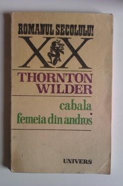 Thornton Wilder - Cabala. Femeia din Andros