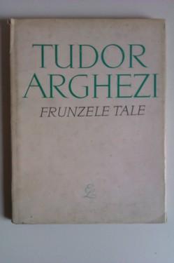Tudor Arghezi - Frunzele tale (editie hardcover)