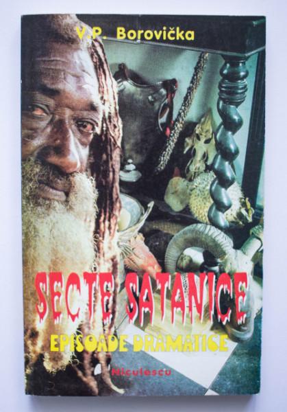 V. P. Borovicka - Secte satanice. Episoade dramatice