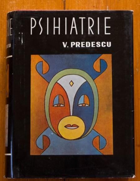 V. Predescu - Psihiatrie (editie hardcover)