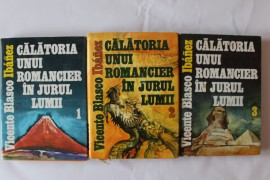 Vicente Blasco Ibanez - Calatoria unui romancier in jurul lumii (3 vol., editie hardcover)