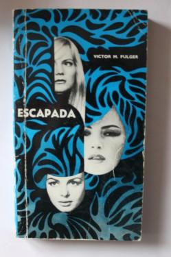 Victor M. Fulger - Escapada