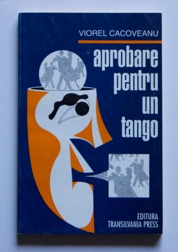 Viorel Cacoveanu - Aprobare pentru un tango