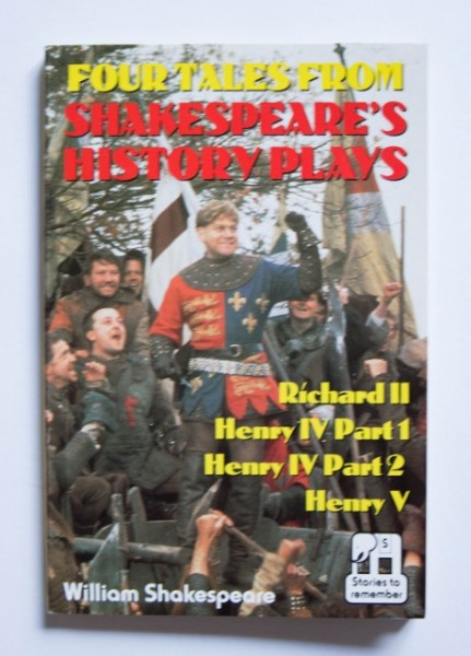 William Shakespeare - Four tales from Shakespeare`s history plays (Richard II. Henry IV Part 1. Henry IV Part 2. Henry V)