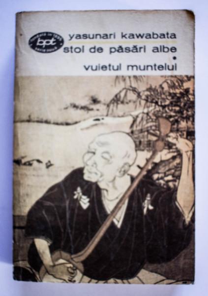 Yasunari Kawabata - Stol de pasari albe. Vuietul muntelui