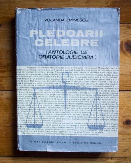 Yolanda Eminescu - Pledoarii celebre. Antologie de oratorie judiciara (editie hardcover)