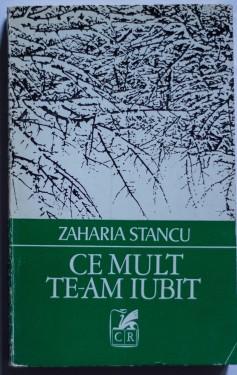 Zaharia Stancu - Ce mult te-am iubit