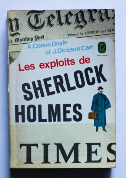 A. Conan Doyle et J. Dickson Carr - Les exploits de Sherlock Holmes