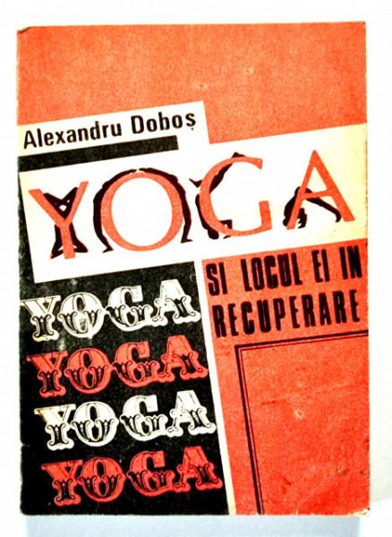 Alexandru Dobos - Yoga si locul ei in recuperare