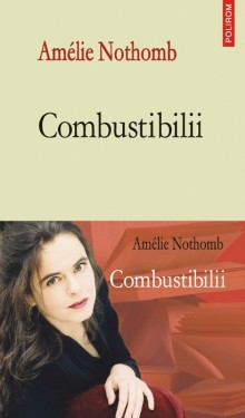 Amelie Nothomb - Combustibilii