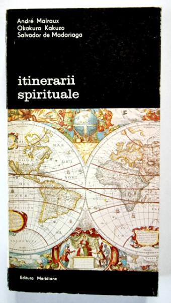 Andre Malraux, Okakura Kakuzo, Salvador de Madariaga - Itinerarii spirituale (Ispita Occidentului. Cartea ceaiului. Englez, francez, spaniol)