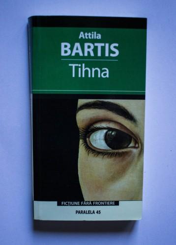 Attila Bartis - Tihna