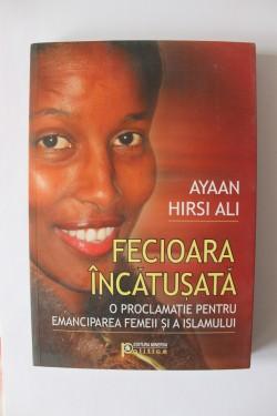 Ayaan Hirsi Ali - Fecioara incatusata. O proclamatie pentru emanciparea femeii si a islamului