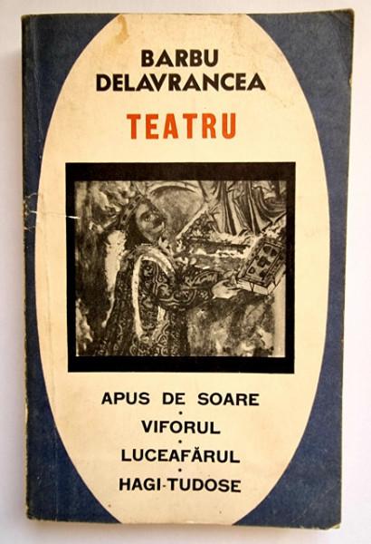 Barbu Delavrancea - Teatru (Apus de soare. Viforul. Luceafarul. Hagi-Tudose)
