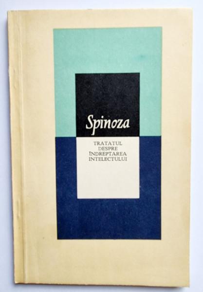 Baruch Spinoza - Tratatul despre indreptarea intelectului