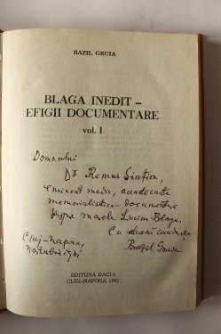 Bazil Gruia - Lucian Blaga. Efigii documentare (2 vol., editie hardcover, cu autograf)