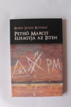 Burus Janos Botond - Petho Marcit elhagyja az Isten