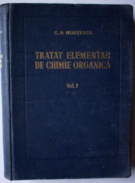 C. D. Nenitescu - Tratat elementar de chimie organica (vol. I, editie hardcover)