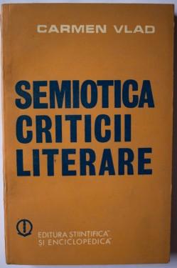 Carmen Vlad - Semiotica criticii literare