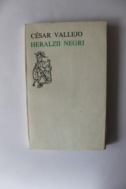 Cesar Vallejo - Heralzii negri (editie bilingva, romano-spaniola)