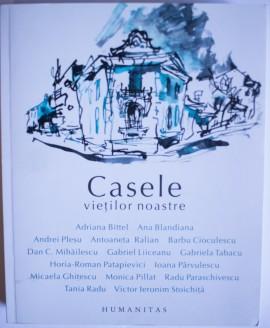 Colectiv autori - Casele vietilor noastre