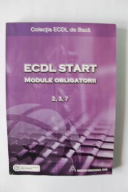 Colectiv autori - ECDL Start - Module obligatorii 2, 3, 7