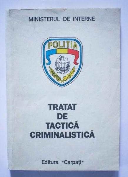 Constantin Aionitoaie, Ion-Eugen Sandu (coord.) - Tratat de tactica criminalistica