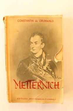 Constantin de Grunwald - Viata lui Metternich (editie interbelica)